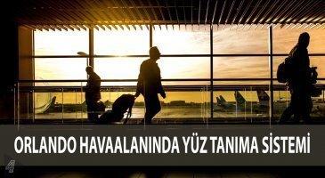 orlando havaalanı yüz tanıma sistemi
