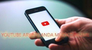 android ve iphone youtube arka planda video oynatma