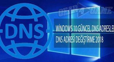 windows 10 güncel dns adresleri 2018 ve dns adresi değiştirme