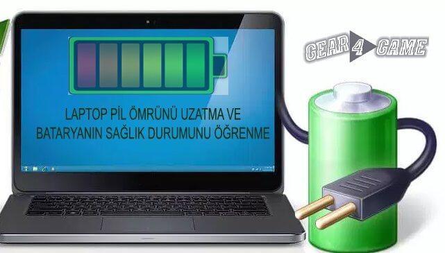 dizüstü bilgisayar pil durumunu öğrenme ve pil süresini uzatma