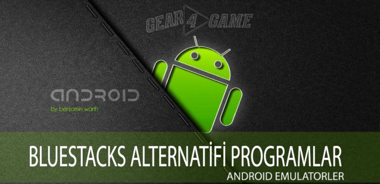 bluestacks alternatifi programlar android emülatör